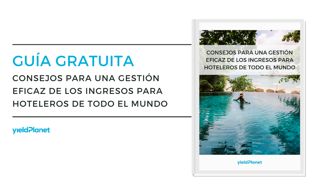 """Descargue la guía: """"Consejos para una gestión eficaz de los ingresos para hoteleros de todo el mundo"""""""